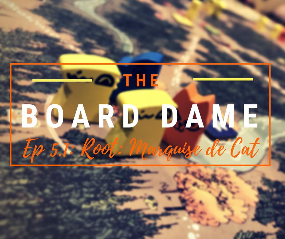 Episode 5 1: Root: The Marquise de Cat – The Board Dame